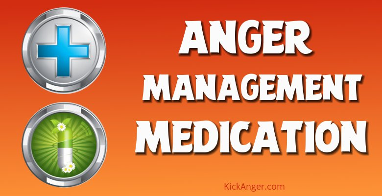 Anger Management Medication