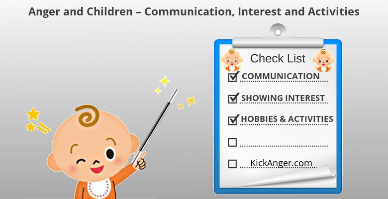 Anger and Children - Communication, Interest and Activities