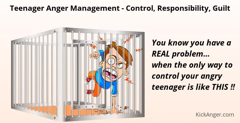 Teenager Anger Management - Control, Responsibility, Guilt